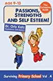 Passions, Strengths and Self Esteem - the Extensive Guide!, Orly Katz, 1490986995