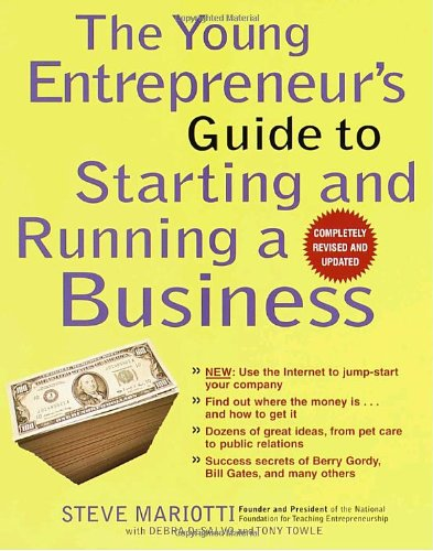 The Young Entrepreneur's Guide to Starting and Running a Business (Completely Revised and Updated)