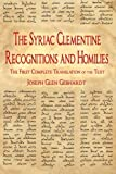 The Syriac Clementine Recognitions and Homilies: The First Complete Translation of the Text