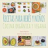 Recetas para Bebés y Niños: Cocina Orgánica y Vegana