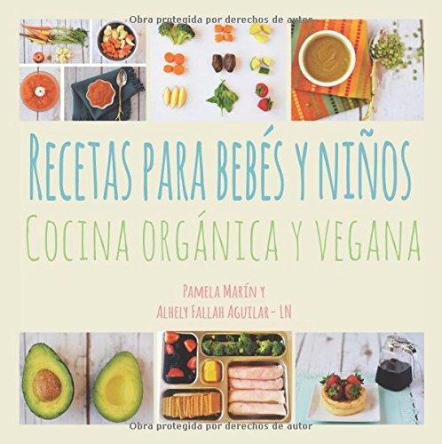 Recetas Para Bebes y Ninos: Cocina Organica y Vegana (Spanish Edition) [Pamela Marin] (Tapa Blanda)