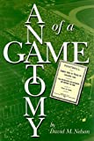 The Anatomy of a Game, David M. Nelson, 0874134552