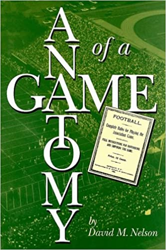 The Anatomy of a Game: Football, the Rules, and the Men Who Made the ...
