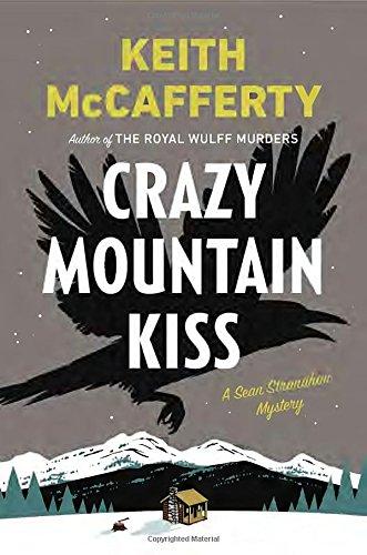 Read Online Crazy Mountain Kiss: A Sean Stranahan Mystery (Sean Stranahan Mysteries) ebook