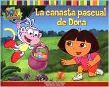 La canasta pascual de Dora (Dora's Easter Basket) (Nick Jr