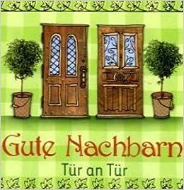 Tür an tür  Gute Nachbarn - Tür an Tür (Biblio Philia): Amazon.de: Kristina ...