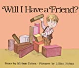 Will I Have a Friend?, Miriam Cohen, 0881032972