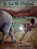 img - for We Saw the Elephant: Overland Diearies From the Lander Trail book / textbook / text book