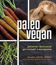 Paleo Vegan: Plant-Based Primal Recipes (English Edition)