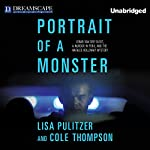 Portrait of a Monster: Joran van der Sloot, a Murder in Peru, and the Natalee Holloway Mystery | Lisa Pulitzer,Cole Thompson