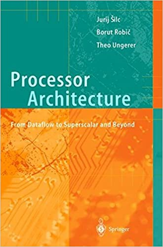 Processor architecture from dataflow to superscalar and beyond processor architecture from dataflow to superscalar and beyond jurij silc borut robic theo ungerer 9783540647980 amazon books sciox Images