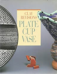 Clay Revisions Plate Cup Vase