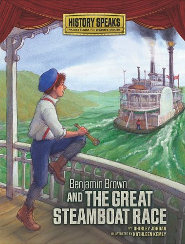 Download Benjamin Brown and the Great Steamboat Race (History Speaks: Picture Books Plus Reader's Theater) ebook