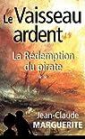Le Vaisseau ardent, tome 2: La Rédemption du pirate par Marguerite
