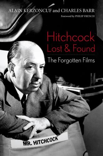 Hitchcock Lost and Found: The Forgotten Films (Screen Classics)