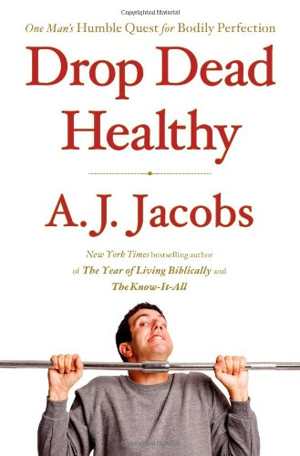 Drop Dead Healthy: One Man