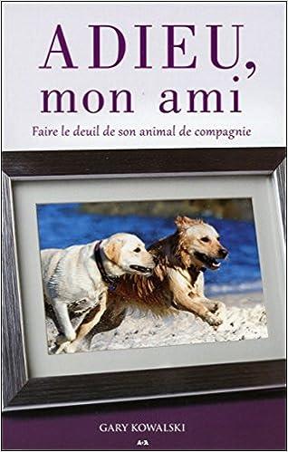 Télécharger en ligne Adieu, mon ami - Faire le deuil de son animal de compagnie pdf ebook