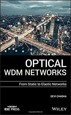 Optical WDM Networks: From Static to Elastic Networks (Wiley - IEEE)