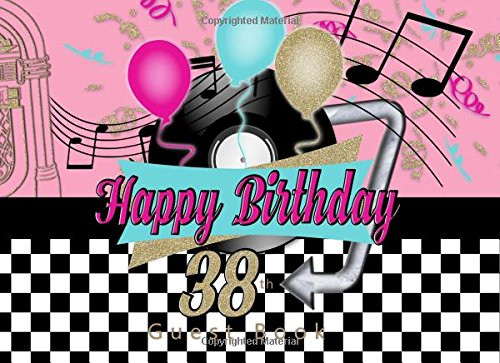 Download Happy 38th Birthday Guest Book: 1950's Theme Party 50s fifties Happy thirty eighth Retro Birthday Guest Book pdf epub
