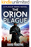 The Orion Plague (Plague Wars Series Book 8)