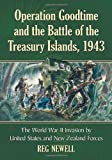 Operation Goodtime and the Battle of the Treasury Islands 1943, Reg Newell, 0786468491