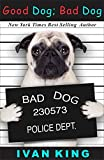 Best Sellers: Good Dog; Bad Dog    (10 Step Dog Training Program)    [Best Sellers] (Best Sellers,Best Sellers List New York Times,Best Sellers in Kindle ... Sellers Kindle Best Sellers, Bestseller)