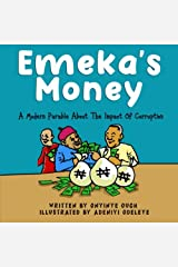 Emeka's Money: A modern parable about the impact of corruption. Paperback