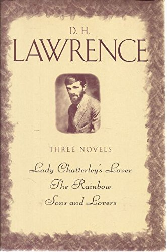D.H. Lawrence, three complete novels: Lady Chatterley's lover, The Rainbow, Sons and lovers