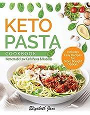 Keto Pasta Cookbook: Homemade Low Carb Pasta & Noodles