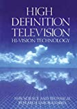 img - for High Definition Television: Hi-Vision Technology [12/31/1992] NHK Science & Technology book / textbook / text book
