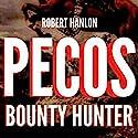Pecos Bounty Hunter: Wilde Ride: Wilde: U.S Bounty Hunter Series, Book 1 Audiobook by Robert Hanlon Narrated by Lawrence D. Palmer