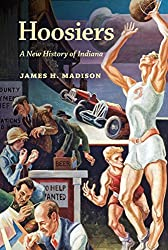 Hoosiers: A New History of Indiana