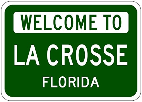 LA CROSSE, FLORIDA - USA Welcome to Aluminum City Sign - 10 x 14 Inches