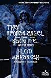 The Broken Angel / Backfire and Other Stories (Stark House Mystery Classics)