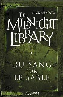 The Midnight Library, Tome 2 : Du sang sur le sable par Shadow