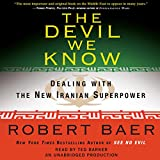 The Devil We Know: Dealing with the New Iranian Superpower