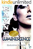 Rayne: Luminescence (Rayne Trilogy Book 1)