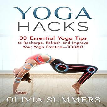 Amazon.com: Yoga Hacks: 33 Essential Yoga Tips to Recharge ...