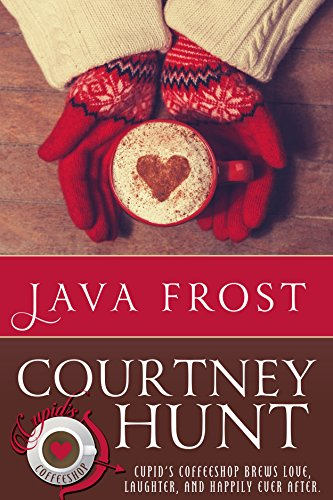Java Frost (Cupid's Coffeeshop Book 1) by [Hunt, Courtney]