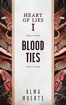 Heart of Lies: Blood Ties by [Muerte, Alma]