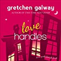 Love Handles : A Romantic Comedy Audiobook by Gretchen Galway Narrated by Tanya Eby