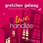 Love Handles : A Romantic Comedy | Gretchen Galway
