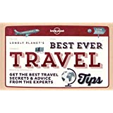 Best Ever Travel Tips: Get the Best Travel Secrets & Advice from the Experts (Lonely Planet)