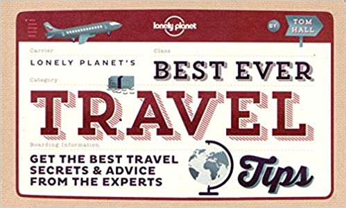 best ever travel tips get the best travel secrets advice from