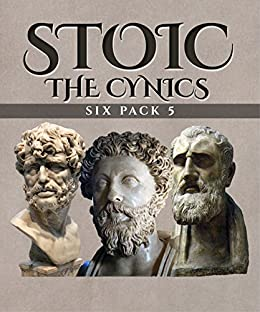 #freebooks – Stoic Six Pack 5 – The Cynics (Illustrated): An Introduction to Cynic Philosophy, The Moral Sayings of Publius Syrus, Life of Antisthenes, The Symposium (Book IV), Life of Diogenes and Life of Crates by Diogenes Laertius