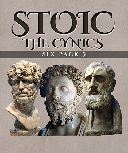 Stoic Six Pack 5 - The Cynics (Illustrated): An Introduction to Cynic Philosophy, The Moral Sayings of Publius Syrus, Life of Antisthenes, The Symposium (Book IV), Life of Diogenes and Life of Crates