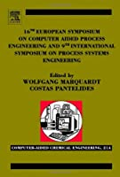 16th European Symposium on Computer Aided Process Engineering and 9th International Symposium on Process Systems Engineering (Computer Aided Chemical Engineering)