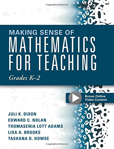 Making Sense of Mathematics for Teaching Grades K-2 (Communicate the Context Behind High-Cognitive-Demand Tasks for Purposeful, Productive Learning)