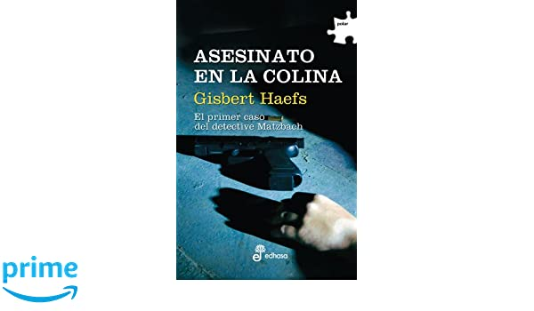 Asesinato en la colina (Polar): Amazon.es: Gisbert Haefs, Carlos Fortea: Libros