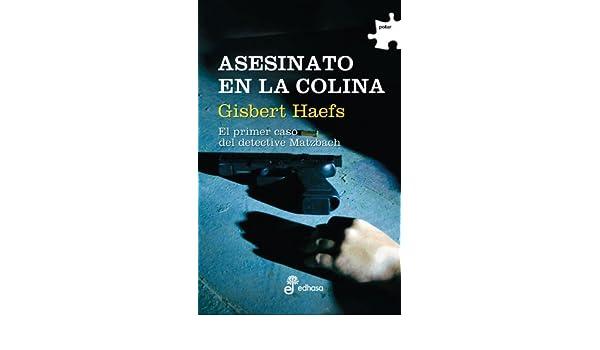 Asesinato en la colina : el primer caso del detective Matzbach: Gisbert Haefs: 9788435009942: Amazon.com: Books
